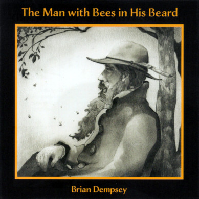The Man with Bees in His Beard ~ The Art of Brian Dempsey