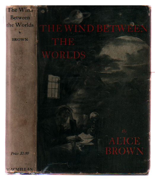 The Wind Between the Worlds. Alice Brown.