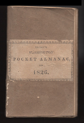 Elliot's Washington pocket almanac, for the year of our Lord 1826. S. Alfred Elliot.