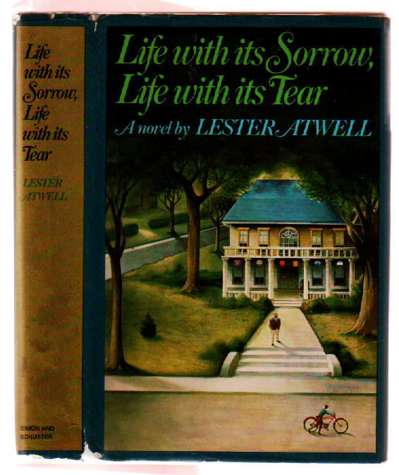 Life with Its Sorrow, Life with Its Tear. Lester Atwell.