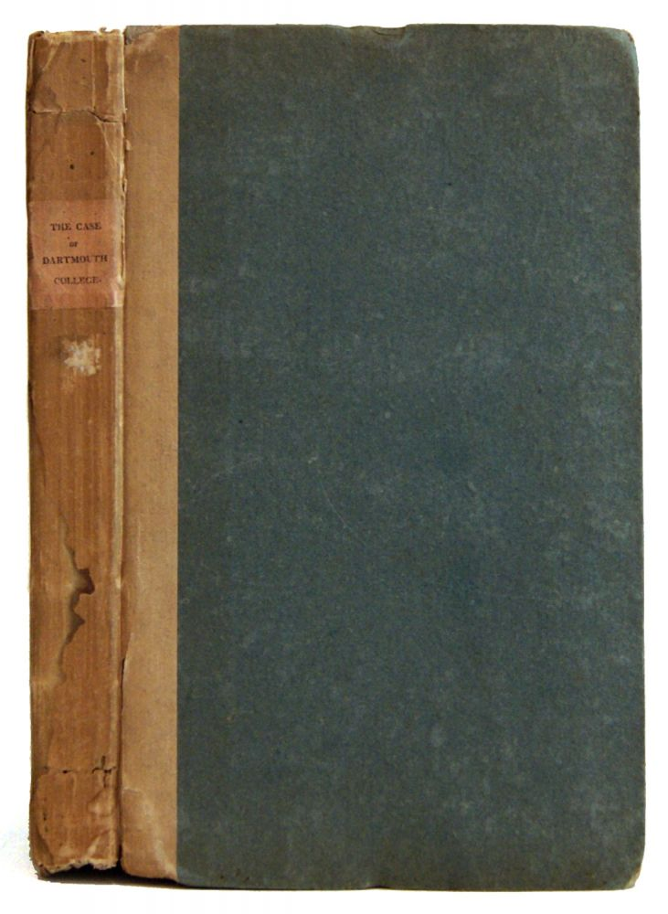 Report of the Case of the Trustees of Dartmouth College Against William H. Woodward. Timothy Farrar.