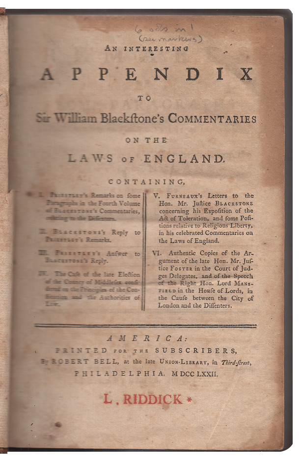 An Interesting Appendix to Sir William Blackstone's Commentaries on the Laws of England. William Blackstone, Joseph Priestley, Philip Furneaux, Sir Michael Foster, Earl of William Murray Mansfield.