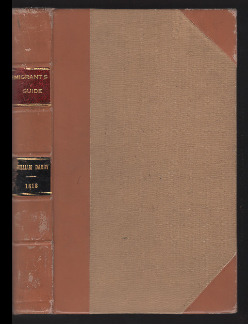 The Emigrant's Guide to the Western and Southwestern States and Territories : comprising a geographical and statistical description of the States of Louisiana, Mississippi, Tennessee, Kentucky, and Ohio ; the Territories of Alabama, Missouri, Illinois. Willliam Darby.