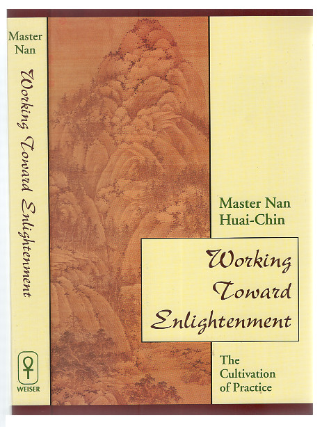 Working Toward Enlightenment: The Cultivation of Practice. Nan Huai-Chin.