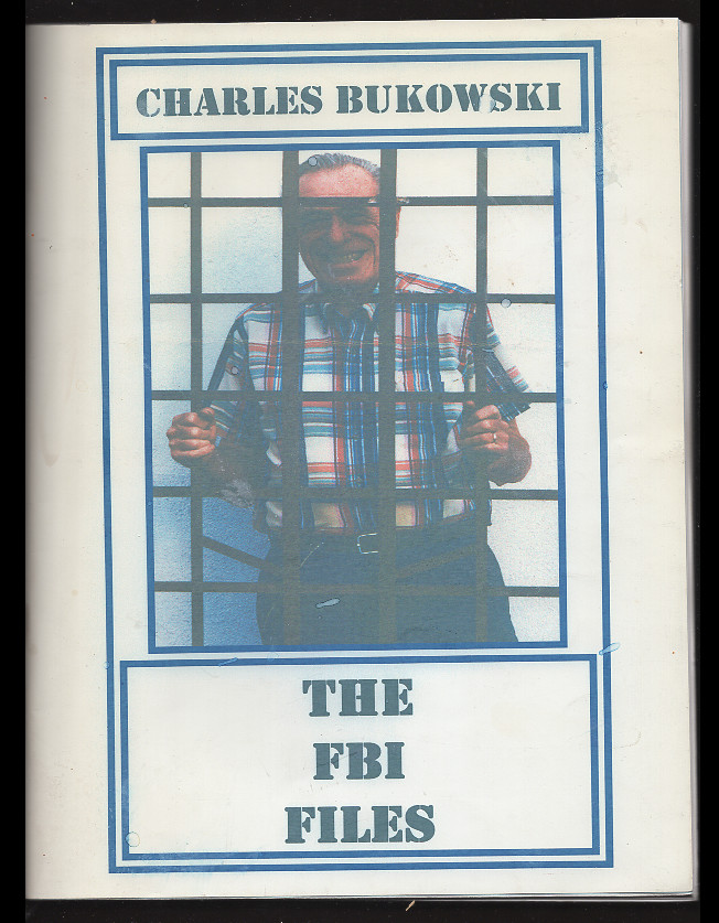 The FBI Files. Federal Bureau of Investigation File #140-35907 1957-1970. Charles Bukowski, Michael Montfort, FBI, Federal Bureau of Investigation.