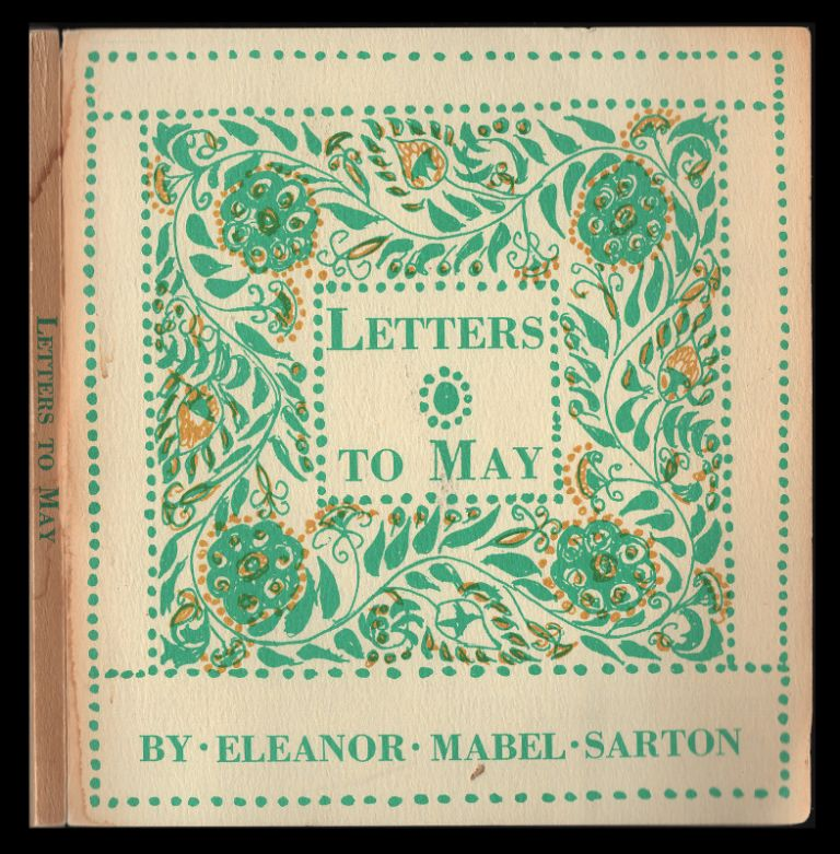 Letters to May 1878-1950 [with Autograph Letter and card]. Eleanor Mabel Sarton, May Sarton.