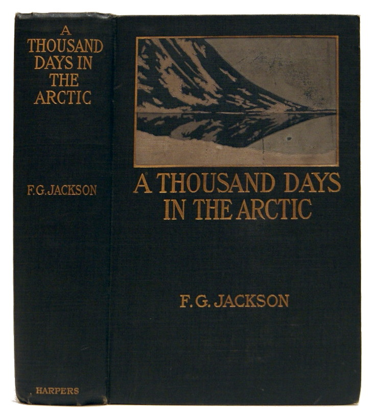 A Thousand Days In The Arctic. F. G. Jackson.
