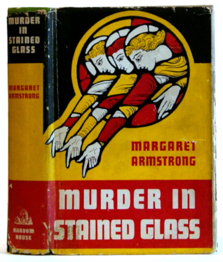 Murder in Stained Glass. Margaret Armstrong.