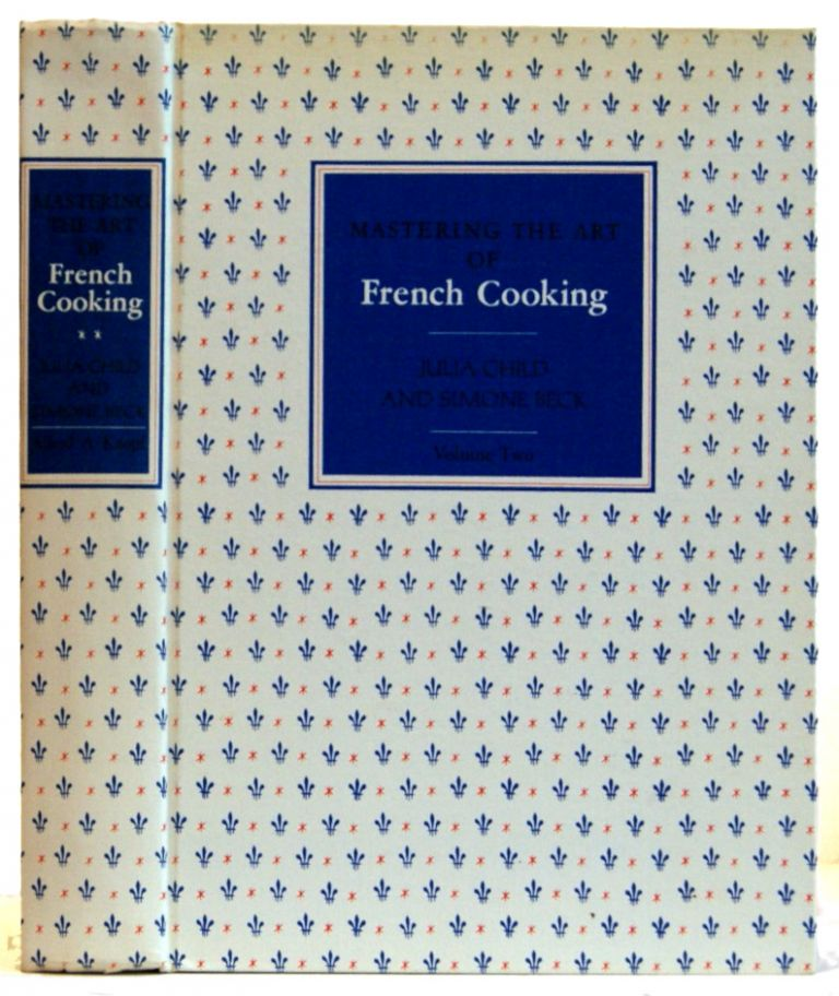 Mastering the Art of French Cooking (Volume Two). Julia Child, Simone Beck.