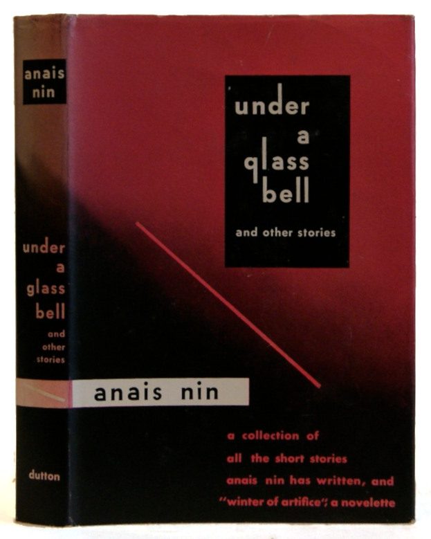 Under a Glass Bell and Other Stories. Anais Nin.