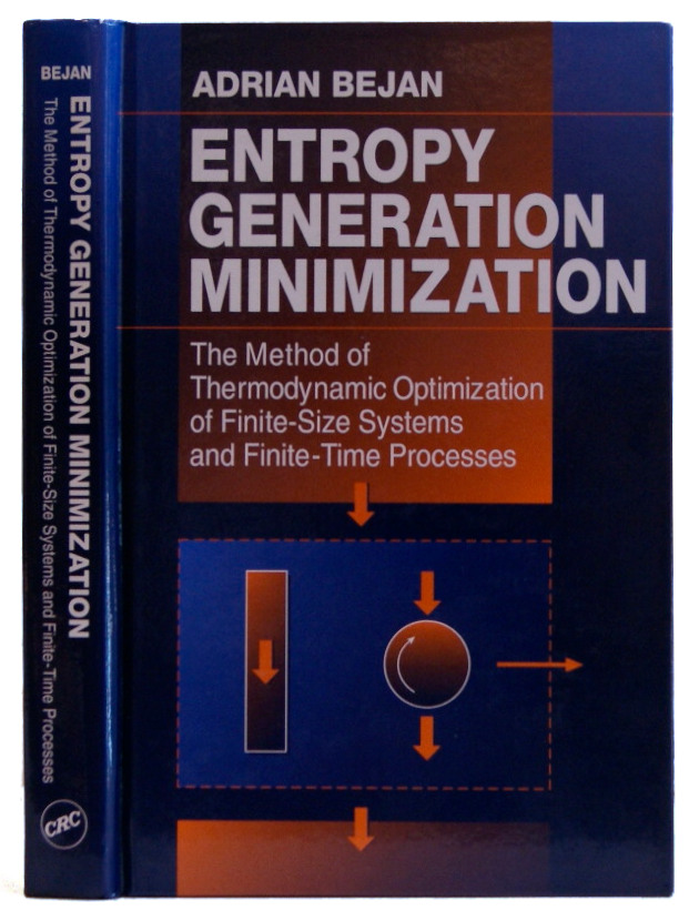 Entropy Generation Minimization: The Method of Thermodynamic Optimization of Finite-Size Systems and Finite-Time Processes (Mechanical and Aerospace Engineering Series). Adrian Bejan.