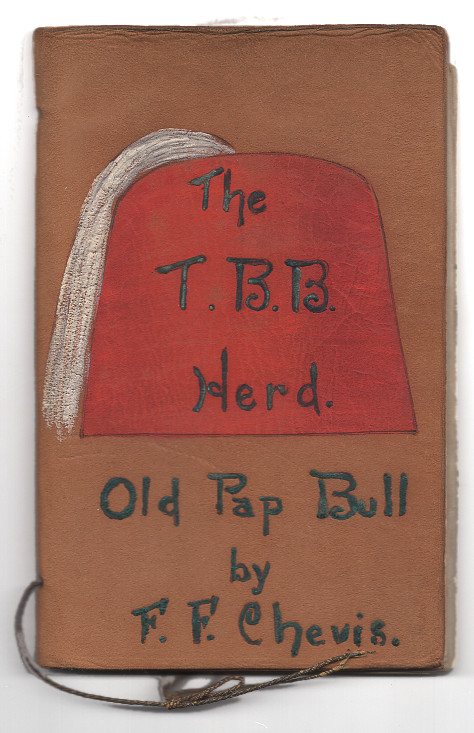 The T.B.B Herd [The Big Bull Herd]: Old Pap Bull. Fenelon F. Chevis, The Big Bull Herd, Loyal Order of Moose.