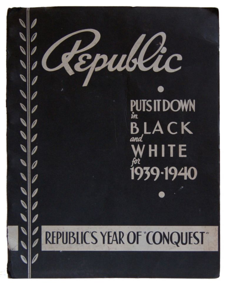"""Republic Puts it in Black and White for 1939-1940. Republic's Year of """"Conquest"""" Republic Pictures Corporation."""