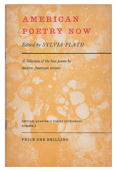 American Poetry Now. A Selection of the Best Poems by Modern American Writers. Edited and with an introduction by Sylvia Plath. Sylvia Plath.