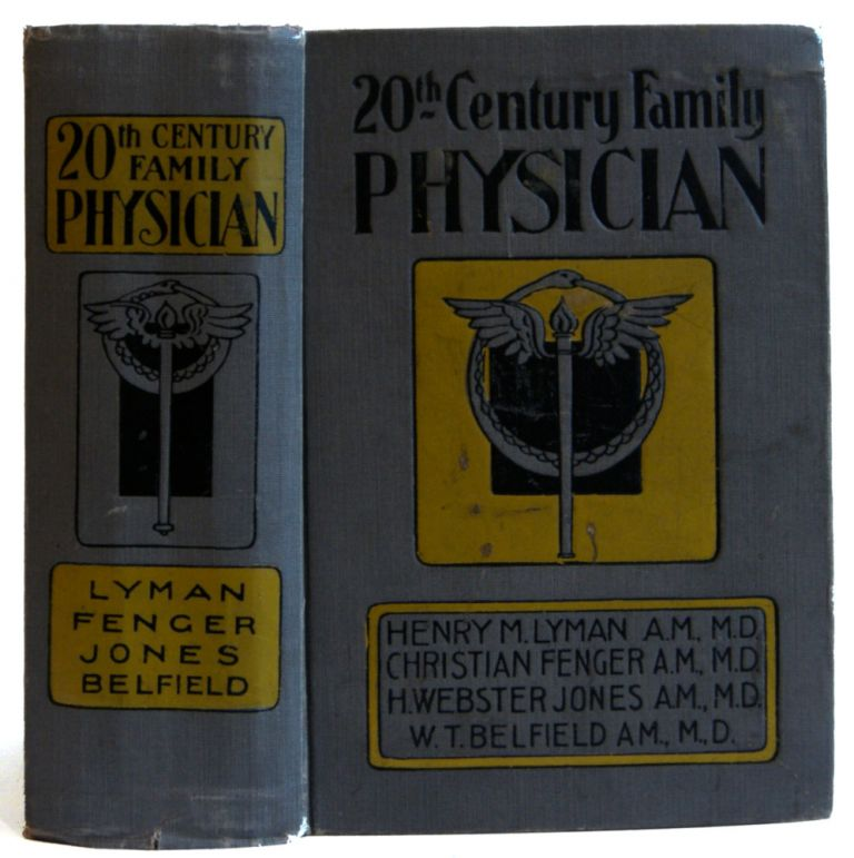 20th Century Family Physician: a Popular Guide for the Household Management of Disease. Henry M. lyman.