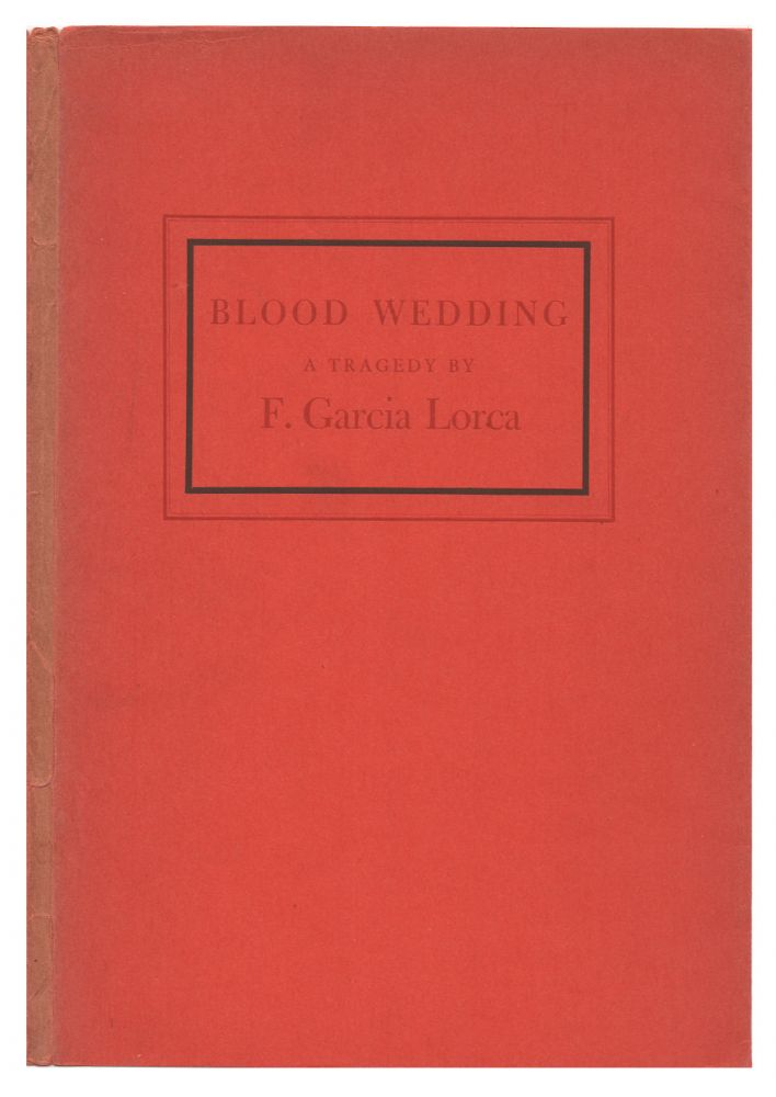 Blood Wedding. [Bodas de Sangre] Translated by Gilbert Neiman. Federico Garcia Lorca.