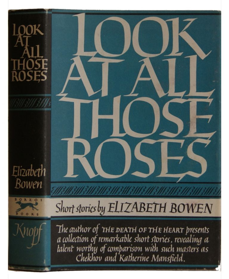 Look at All Those Roses: Short Stories By Elizabeth Bowen. Elizabeth Bowen.