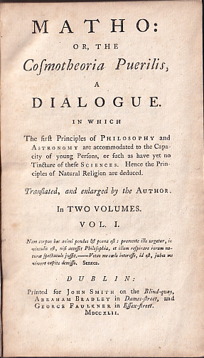 Matho : Or, the Cosmotheoria Puerilis, a Dialogue. In Which the First Principles of Philosophy and Astronomy Are Accommodated to the Capacity of Young Persons (2 Volume Set). Andrew Baxter.