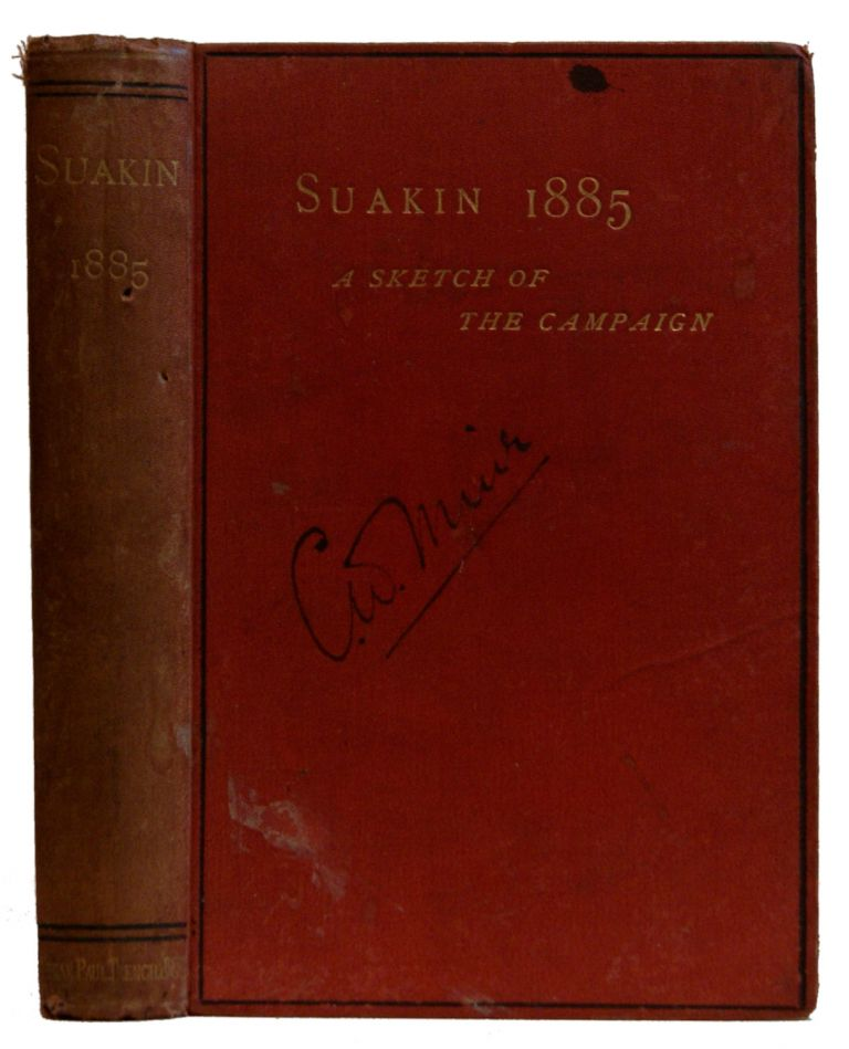 Suakin, 1885 : being a sketch of the campaign of this Year by an officer who was There. Edward Gambier-Parry.