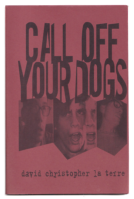 Call Off Your Dogs. David Christopher La Terre.