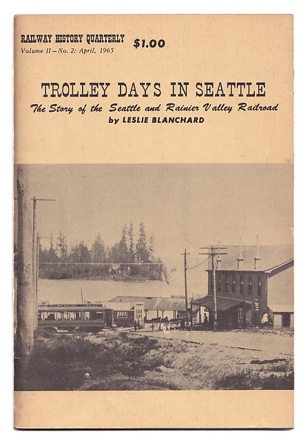 Trolley Days in Seattle: The Story of the Seattle and Rainier Valley Railroad. Leslie Blanchard.