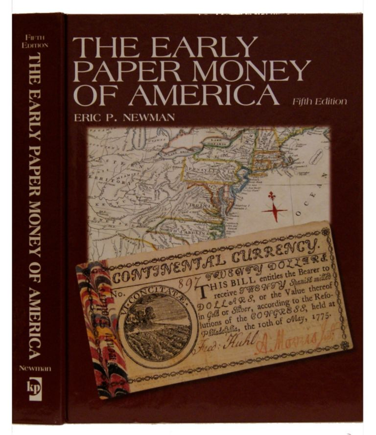 The Early Paper Money of America. Eric P. Newman.