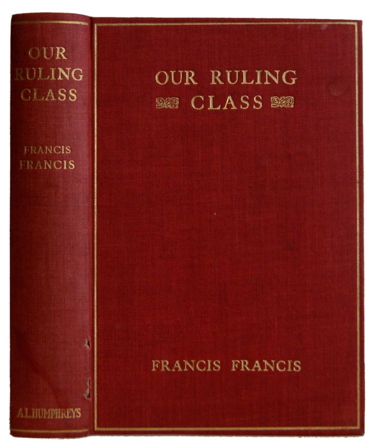 Our Ruling Class. Francis Francis.