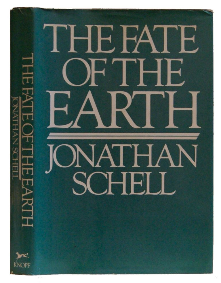 The Fate Of The Earth. Jonathan Schell, Denise Levertov.