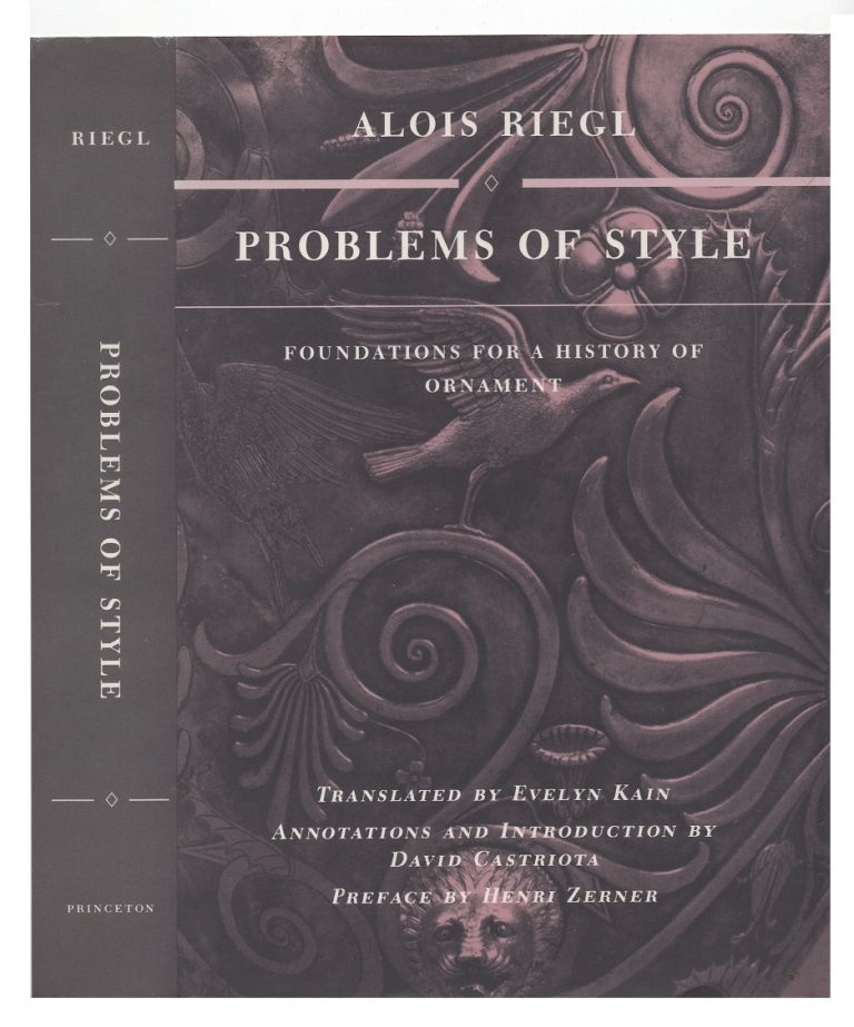 Problems of Style: Foundations for a History of Ornament. Alois Riegl.