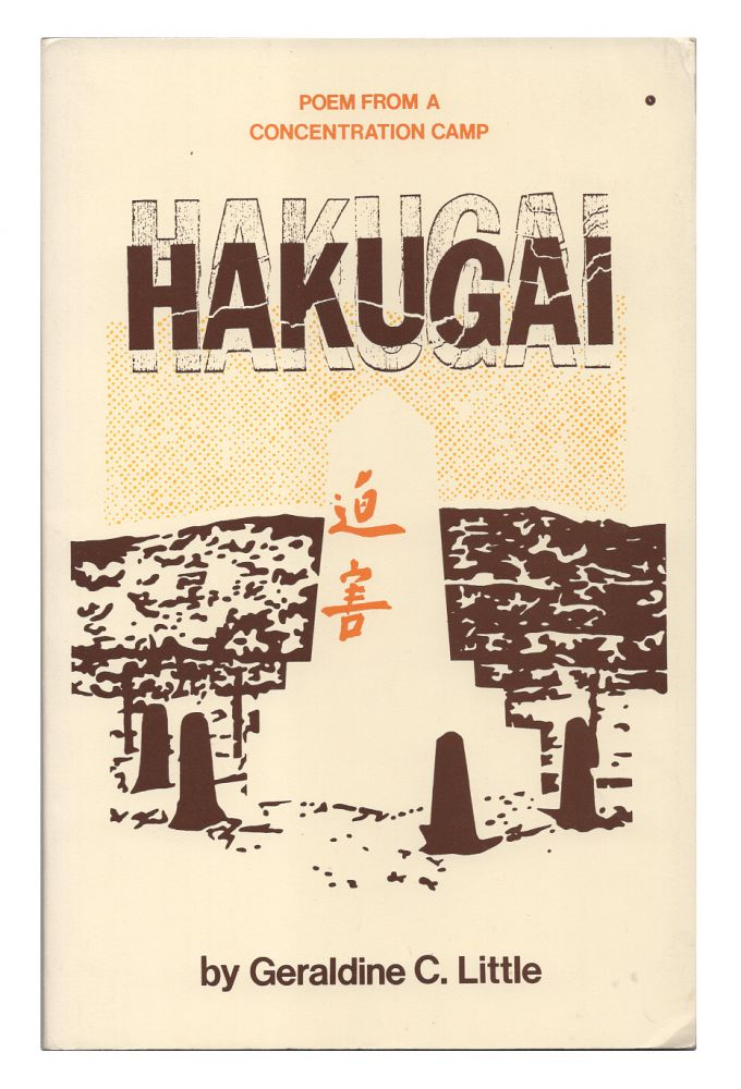 Hakugai: Poem From a Concentration Camp. Geraldine C. Little.