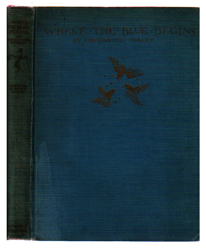 Where the Blue Begins. Arthur Rackham, Christopher Morley.