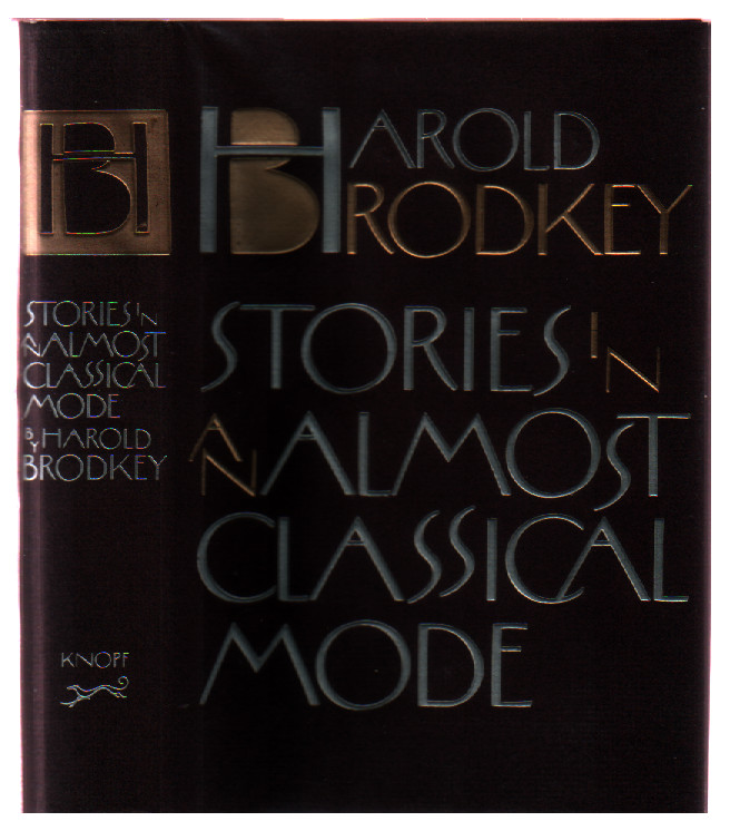 Stories in an Almost Classical Mode. Harold Brodkey.