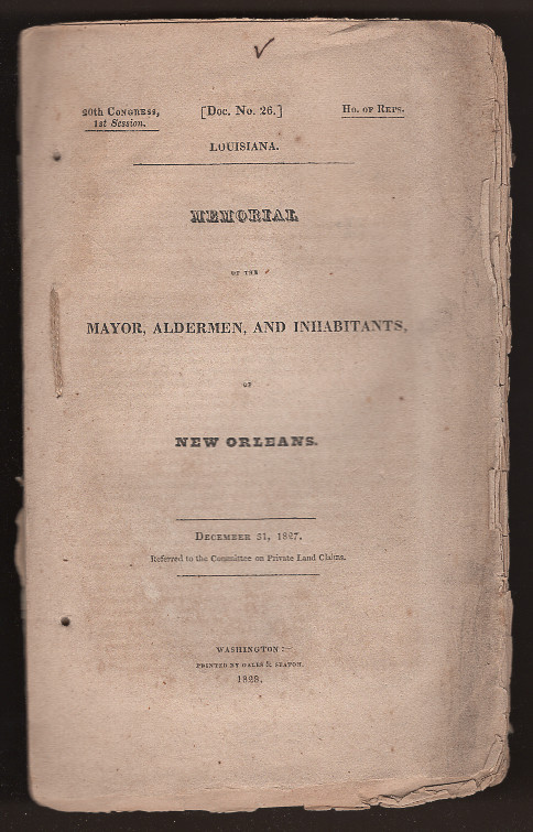 Memorial of the Mayor, Aldermen, and Inhabitants of New Orleans (20th Congress, First Session: Document Number 26)
