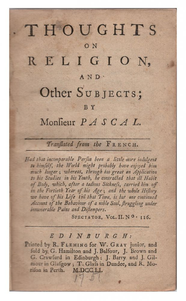 Thoughts on Religion, and Other Subjects; By Monsieur Pascal: Translated from the French. Blaise Pascal, Basil Kennet.