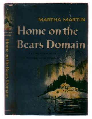 Home on the Bear's Domain. Martha Martin