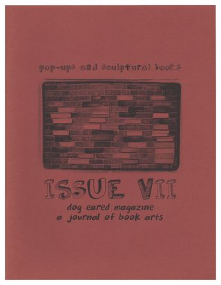 Dog Eared Magazine, A Journal of Book Arts - No. 7: Pop-Ups and Sculptural Books. Kerry Carbary