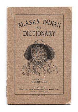 Aleutian Indian And English Dictionary: Commons Words in the Dialects of the Aleutian Indian...