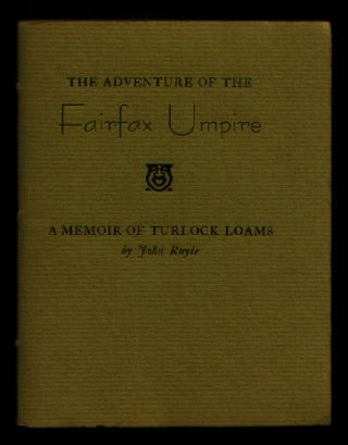 The Adventure of the Fairfax Umpire: A Memoir of Turlock Loams. John Ruyle, Sir Arthur Conan Doyle