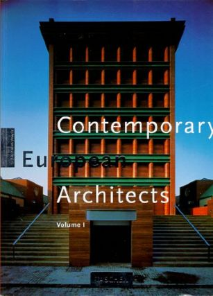 Contemporary European Architects (Volume 1). Wolfgang Amsoneit.