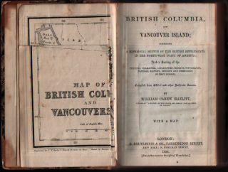 British Columbia and Vancouver Island; Comprising a Historical Sketch of the British Settlements in the North-West Coast of America and a Survey of the Physical Character, Capabilities, Climate, Topography, Natural History, Geology and Ethnology...