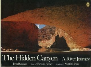 The Hidden Canyon: A River Journey. Edward Abbey, John Blaustein.