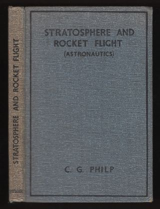Stratosphere and Rocket Flight (Aeronautics): a Popular Handbook on Space Flight for the Future....
