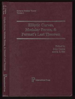Elliptic Curves, Modular Forms, and Fermat's Last Theorem (Series in Number Theory