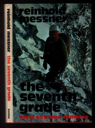 The Seventh Grade: Most Extreme Climbing. Reinholt Messner