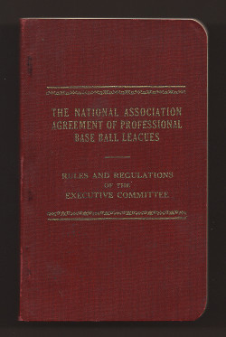 The National Association Agreement of Professional Baseball Leagues . Rules and Regulations of...