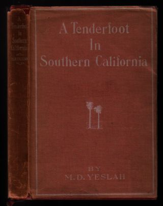 A Tenderfoot in Southern California / by M.D. Yeslah. Mina Deane Halsey, M. D. Yeslah.