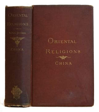 Oriental Religions and Their Relation to Universal Religion: China. Samuel Johnson