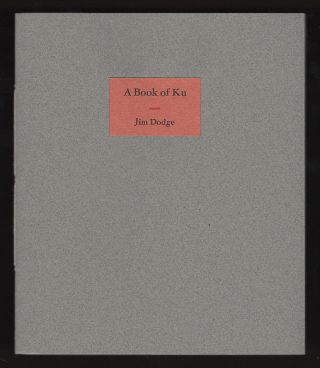 A Book of Ku. Jim Dodge