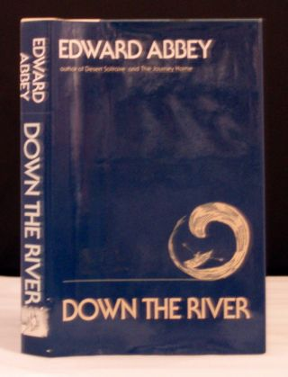 Down the River. Edward Abbey