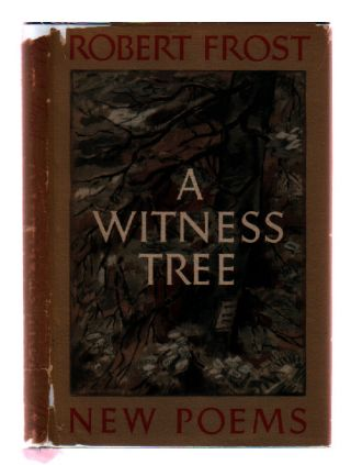 A Witness Tree [with Original photographs]. Robert Frost.